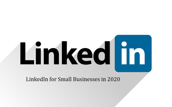 LinkedIn for Small Businesses in 2020