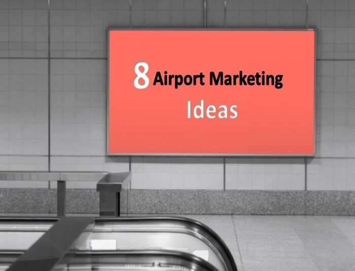 8 airport marketing ideas that help you in brand awareness